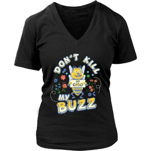 T-shirt - Don't Kill My Buzz: No GMO Save The Bees - Women's V-Neck