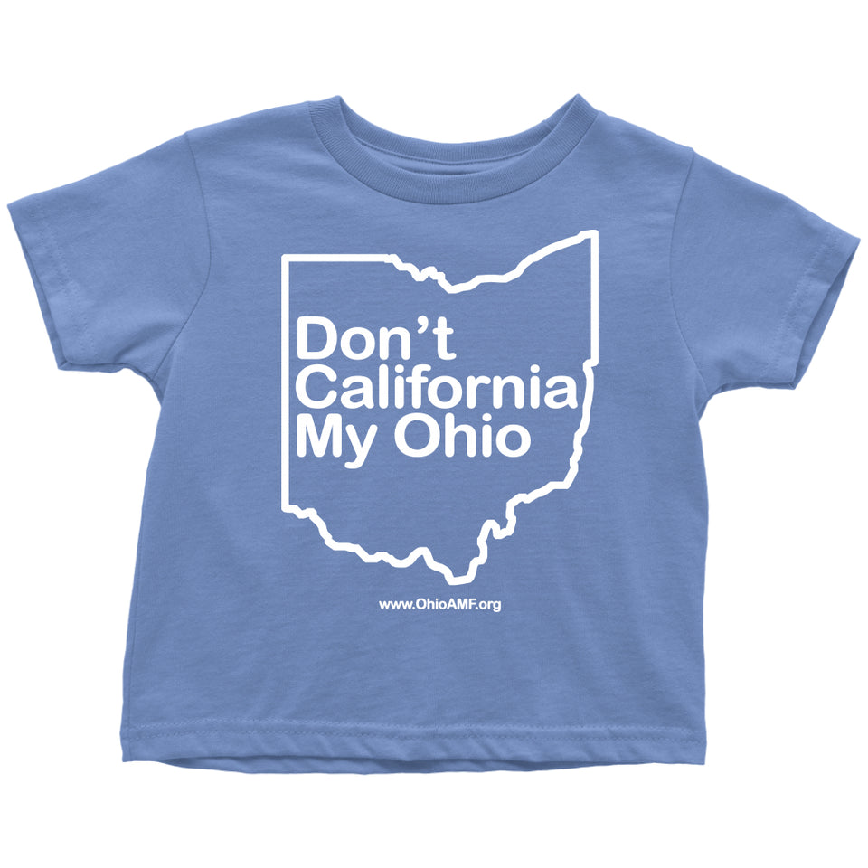 OAMF - Don't California My Ohio Toddler Tee