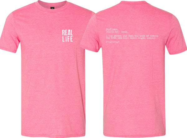 t-shirt- REAL LIFE mother