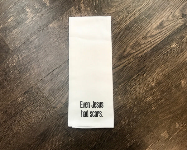 Tea Towel:  Jesus has scars