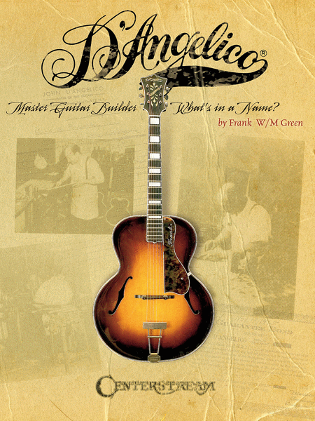 D'Angelico, Master Guitar Builder: What's in a Name?