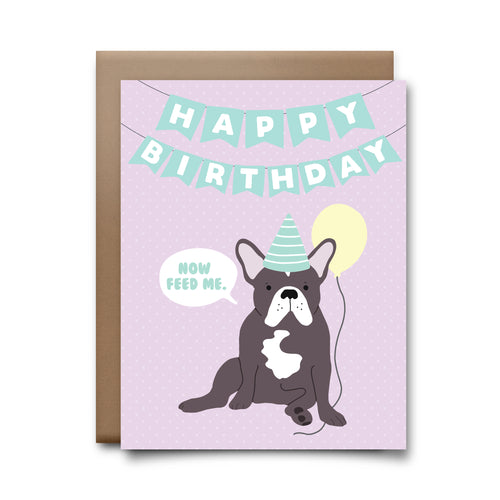 hbd feed me dog | greeting card