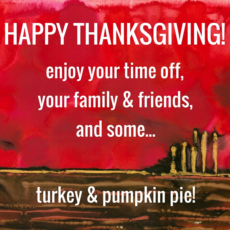 To my American family, friends, and collectors, whether you're based in the USA or abroad, have a fabulous Thanksgiving tomorrow. Whatever you're doing, enjoy yourself and your time off. And perhaps some turkey and pumpkin pie (or other special treats)!