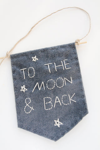 """To the Moon & Back"" Felt Banner / DCS Collection"
