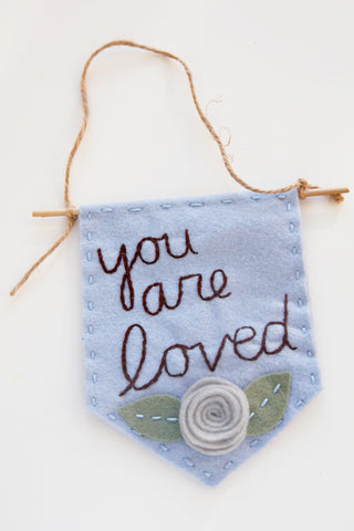 """You Are Loved"" Blue Felt Banner"