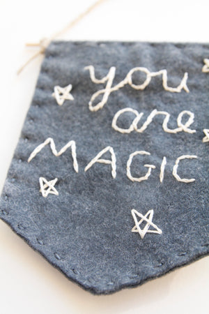 """You Are Magic"" Felt Banner"