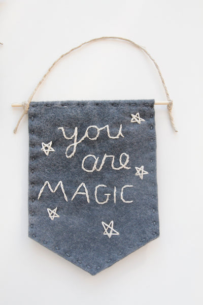 """You Are Magic"" Felt Banner / DCS Collection"