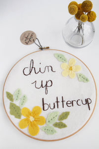 Chin Up Buttercup Embroidery Hoop Art with Yellow Flowers