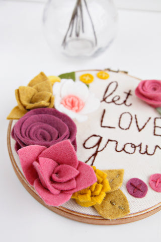 Love Grows Here Embroidery Hoop Art with Felt Flowers