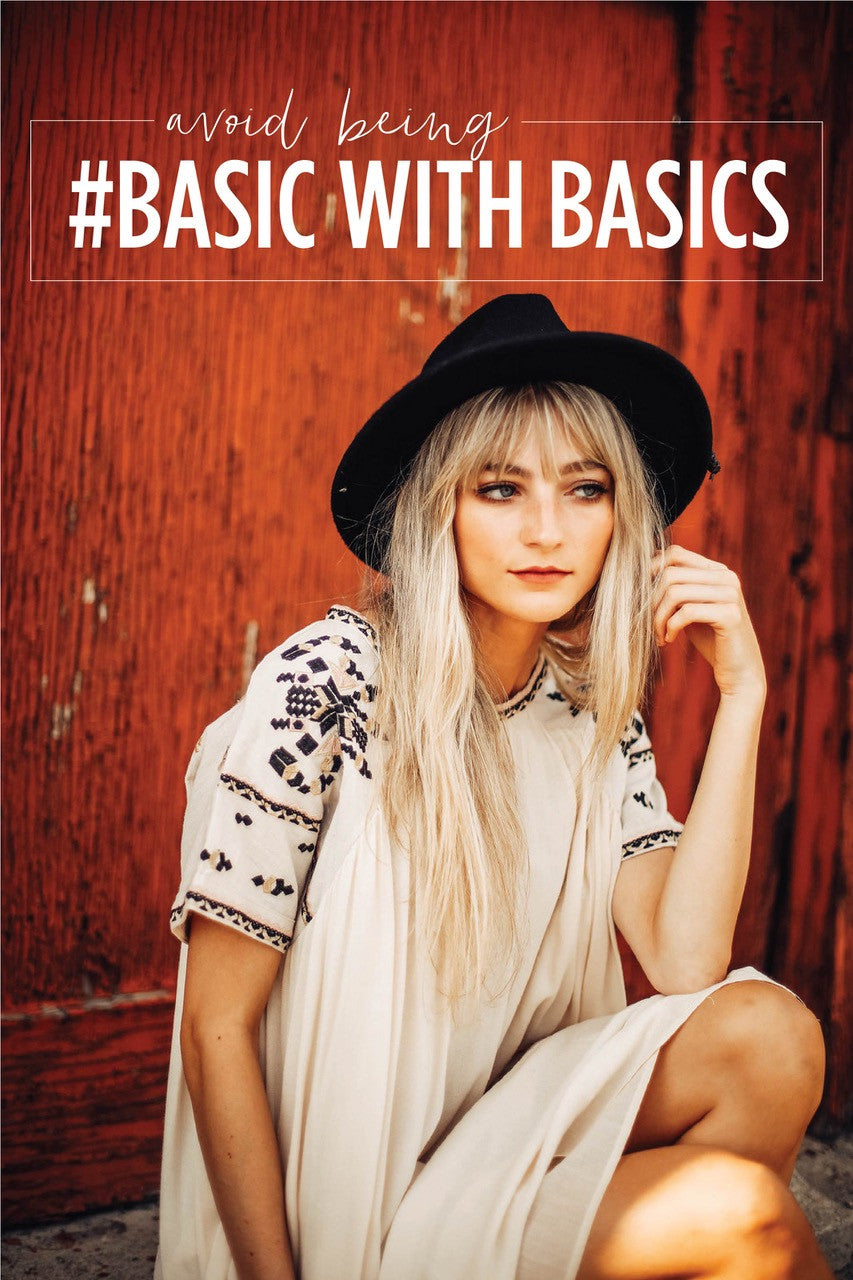 How to: Avoid being #Basic with basics.