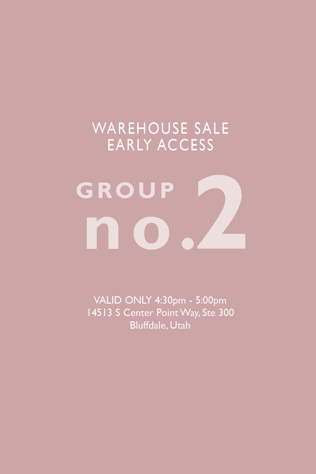 Warehouse Sale EARLY ACCESS: Group No. 2 | 4:30-5:00pm