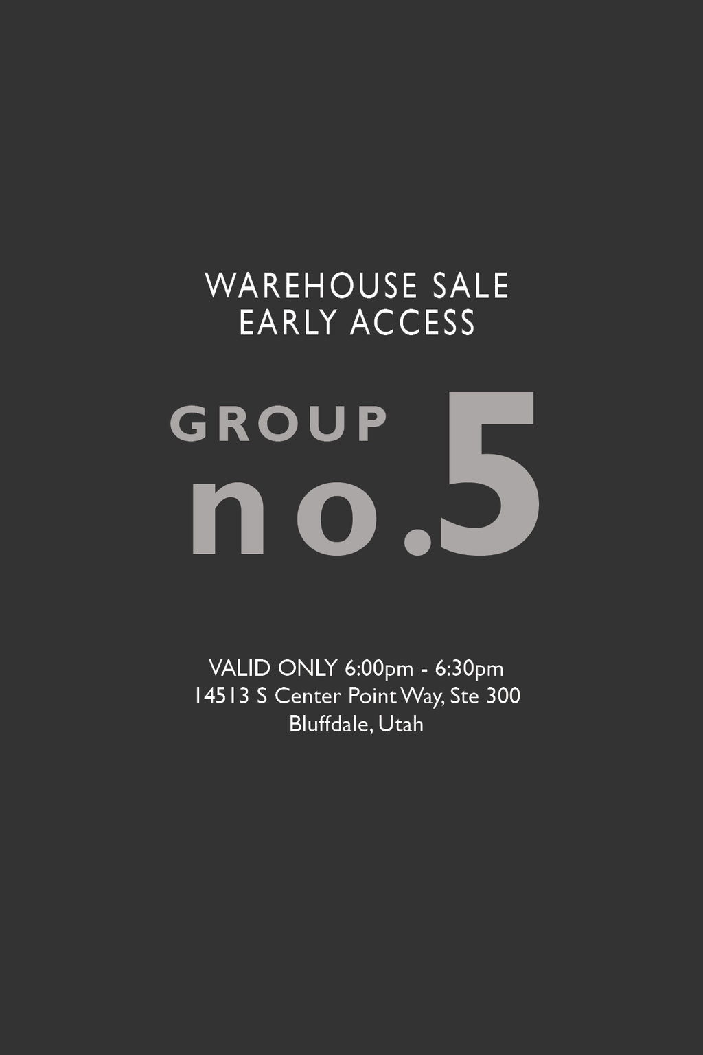 Warehouse Sale EARLY ACCESS: Group No. 5 | 6:00-6:30pm