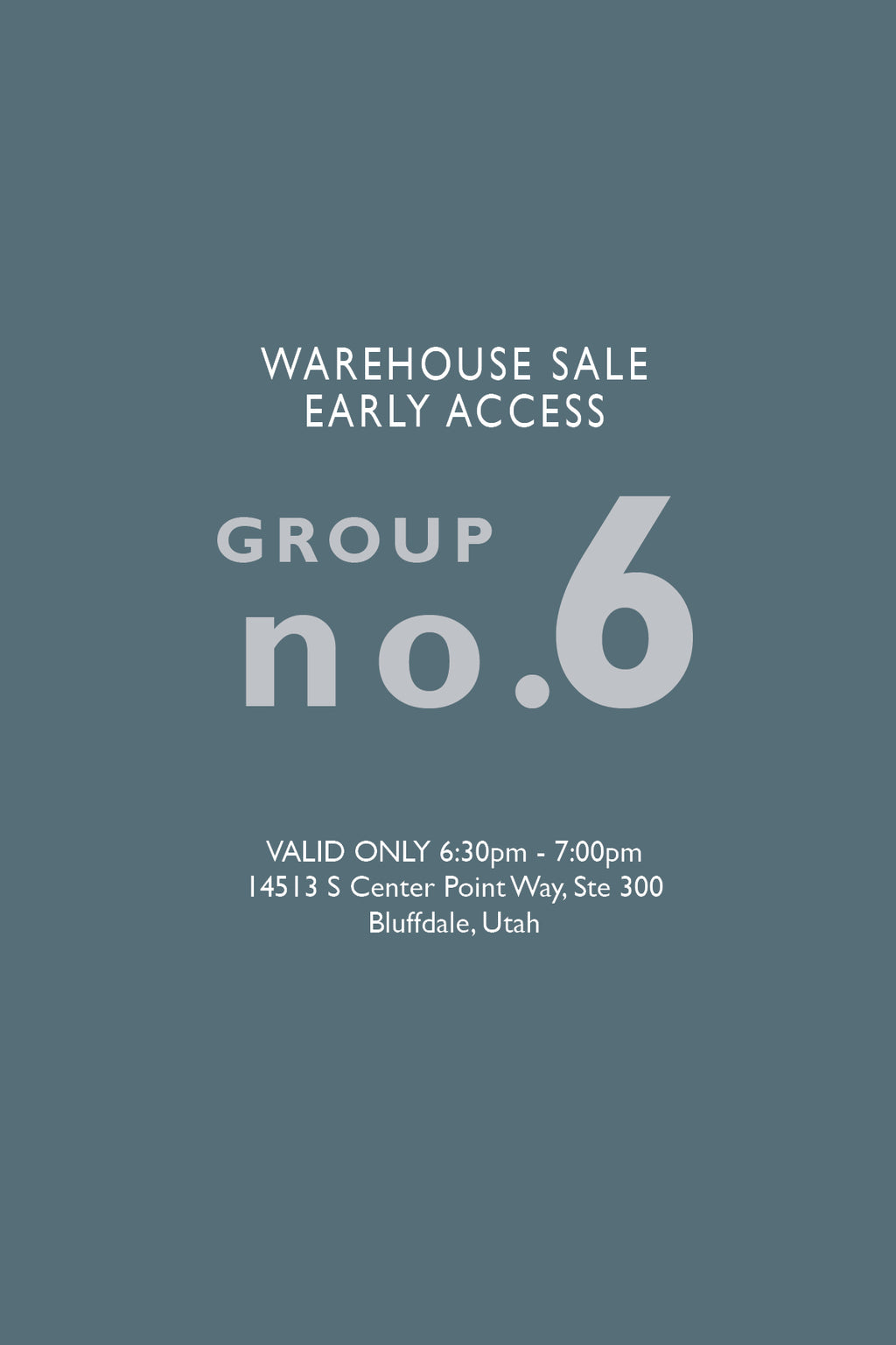 Warehouse Sale EARLY ACCESS: Group No. 6 | 6:30-7:00pm
