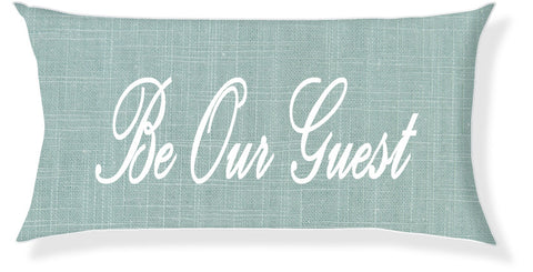 """Be Our Guest"" Aqua and White Pillow Cover"
