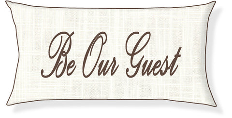 """Be Our Guest"" Cream and Brown Pillow Cover"