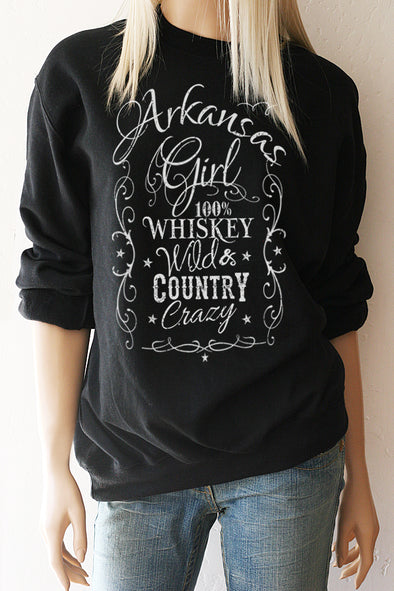 STATE SHIRT - Arkansas Girl Whiskey Wild & Country Crazy Sweatshirt - ALL 50 STATES AVAILABLE - Southern Girl Apparel® - southerngirlapparel.com