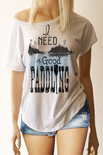 I Need a Good Paddling Scoop Neck Dolman Sleeve funny Tee - Southern Girl