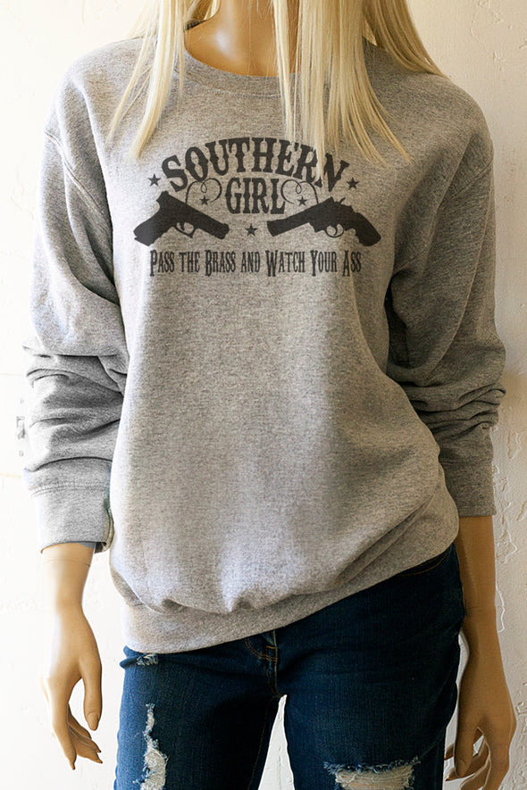 Southern Girl Pass the Brass and Watch Your Ass Sweatshirt Sweatshirt - SouthernGirlApparel.com