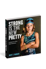 Strong is the New Pretty Book