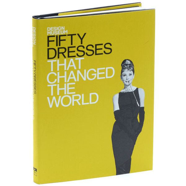 50 Dresses That Changed The World By Design Museum Is a hardcover with dust jacket book featuring Audrey Hepburn in a tiara and the book slightly turned