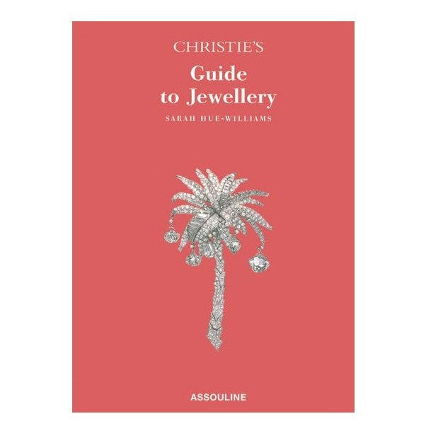 Christie's Guide to Collecting Jewellery - Sarah Hue-Williams