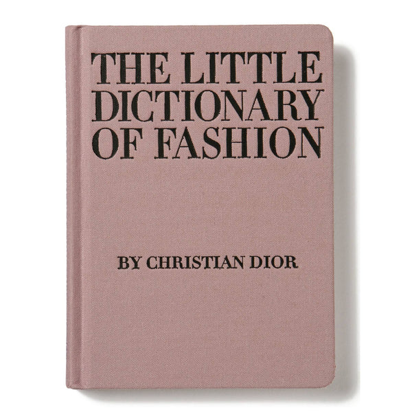 The Little Dictionary of Fashion By Christian Dior