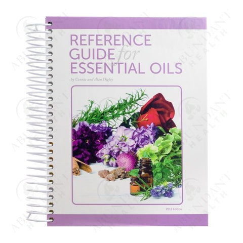 The Reference Guide for Using Essential Oils by Alan and Connie Higley - Hard Cover