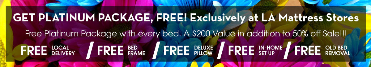 Free Bed Frame, Pillow, Old Bed Removal Exclusicely Platinum Package at LA Mattress Stores