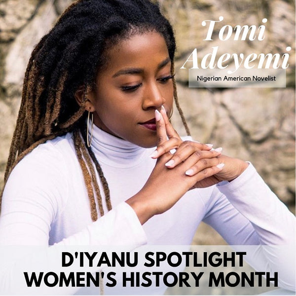 Tomi Adeyemi Women's History Month
