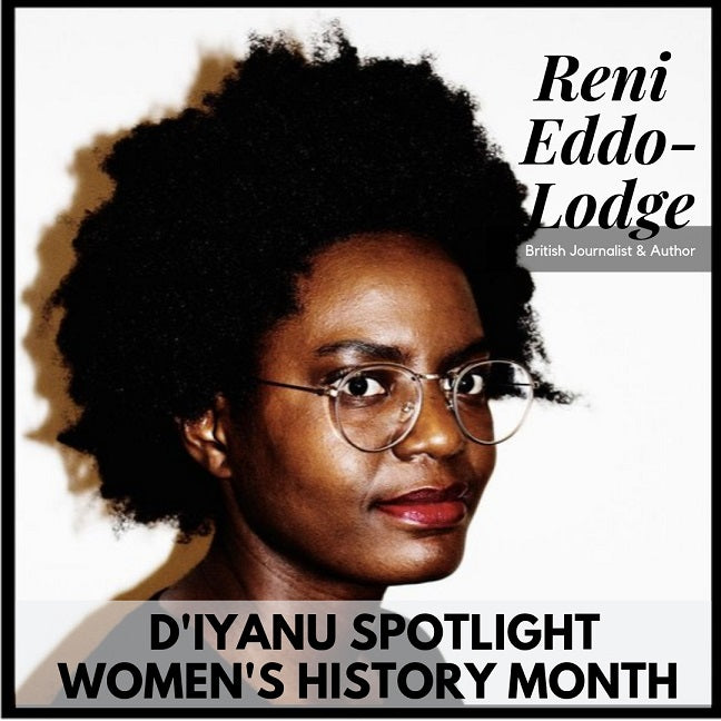 These Black Women Are Changing the World - Reni Eddo-Lodge