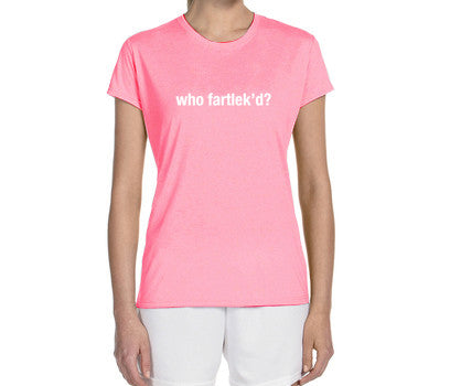 "Women's Short Sleeve Performance ""Who Fartlek'd"" Technical T-Shirt - Annapolis Running Shop"