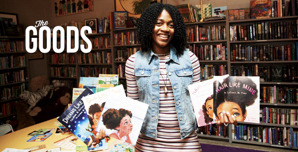 LaTashia M. Perry: Empowering Young Minds One Book at a Time | The GOODS