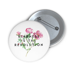 Kindness Is The Revolution | Pin Button
