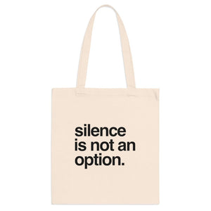 Silence Is Not An Option | Tote Bag