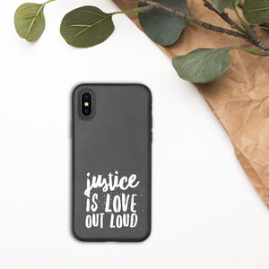 Justice Is Love Out Loud | Biodegradable iPhone Case