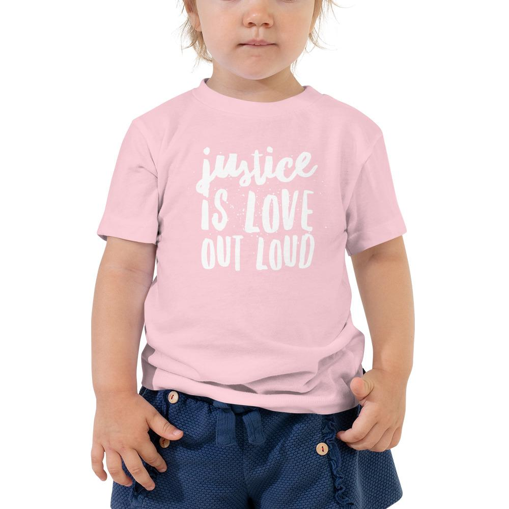 Justice Is Love Out Loud | Toddler T-shirt