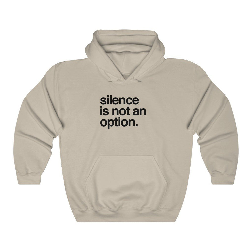 Silence Is Not An Option | Unisex Relaxed Fit Hoodie (All Colors)