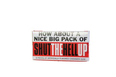 Gum - How about a nice pack of shut the hell up