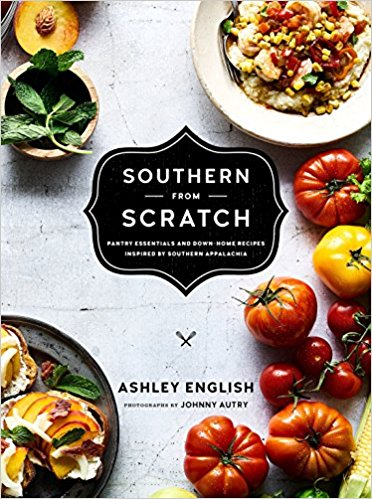 Southern from Scratch: Pantry Essentials and Down-Home Recipes by Ashely English