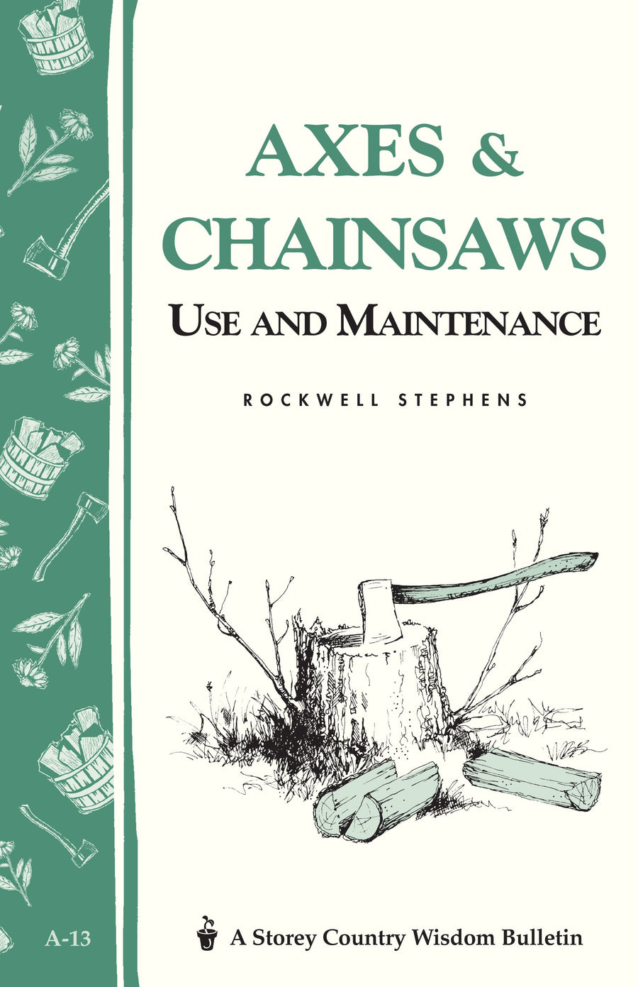 Axes + Chainsaws: Use and Maintenance