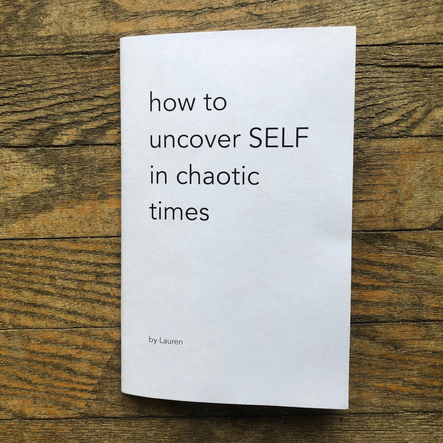how to uncover SELF in chaotic times
