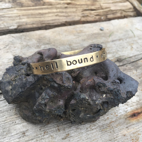 """hell bound, whiskey bent"" Brass bracelet"