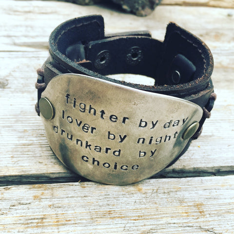 """fighter by day, lover by night, drunkard by choice"" spoon and leather cuff"