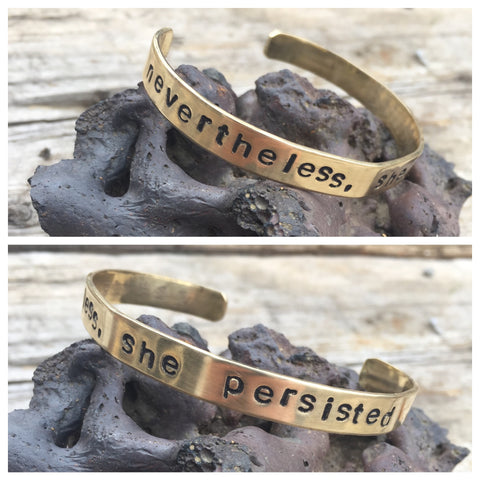 """nevertheless, she persisted"" Brass bracelet"