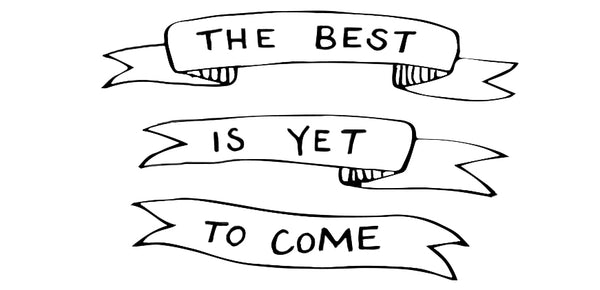 The Best is Yet to Come - Handlettered by Mari Orr || www.mariorr.com
