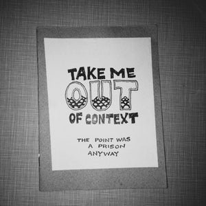 Take Me Out of Context: The Point was a Prison Anyway Zine