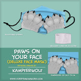 Paws On Your Face by Kampferwolf Face Mask