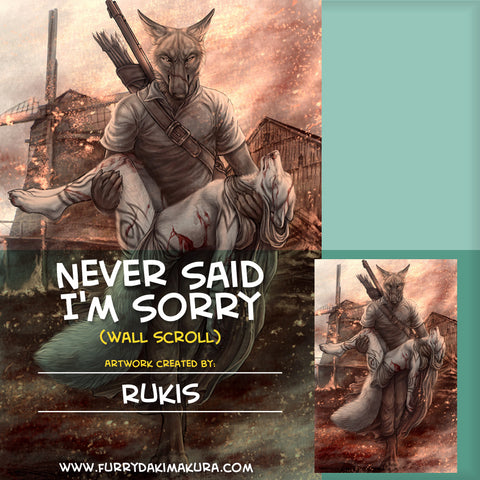 Never Said I'm Sorry Wall Scroll by Rukis