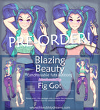 Blazing Beauty by Fig Got