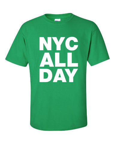NYC All Day Shirt Printed T-Shirt Tee Shirt T Mens Ladies Womens Youth Kids Funny New York City Represent brooklyn bronx queens kings ML-002